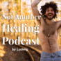 Seelenrave: A healing podcast to inflame your inner truth Podcast Download