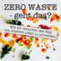 zero waste -geht das? Wie wir versuchen den Müll aus unserem Leben zu schmeißen. Podcast Download