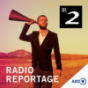 radioReportage - Bayern 2 Podcast Download