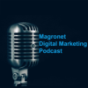 Magronet Digital Marketing Podcast Podcast Download