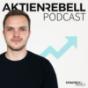 Aktienrebell - Eigenständig anlegen & Vermögen aufbauen Podcast Download