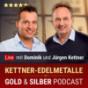 Podcast : Kettner-Edelmetalle | DER Gold- und Silber- Podcast für Investoren, Krisenvorsorger und Sammler