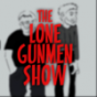 The Lone Gunmen Show Podcast Download