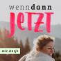 wenndannJETZT – Der Podcast für Selbstständige und Gründer mit Passion Podcast Download
