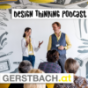 Design Thinking Podcast - Gerstbach Design Thinking Download