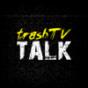 Trash TV Talk Podcast Download