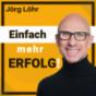 JÖRG LÖHR: Erfolg | Motivation | Persönlichkeit | Führung - Erfolg und Motivation in Zeiten der Veränderung Podcast Download