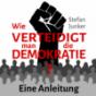 Wie verteidigt man die Demokratie? Eine Anleitung. Podcast Download