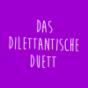 Das Dilettantische Duett Podcast Download