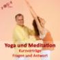 Yoga, Meditation und Spirituelles Leben - Tipps und Kurzvorträge Podcast Download