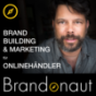 Brandonaut: Markenaufbau für Online-Händler: Brandbuilding & Online-Marketing Podcast Download