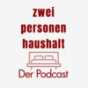 Zweipersonenhaushalt - Der Podcast Podcast Download