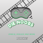 Podcast : Die Noobs