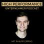 HIGH PERFORMANCE UNTERNEHMER PODCAST | Der zeiteffiziente Weg zu mehr Leistungsfähigkeit Podcast Download
