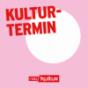 kulturradio vom rbb   Kulturtermin Podcast Download