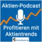 Aktien-Podcast.de - Sie profitieren mit Aktientrends