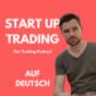 Start Up Trading | Dein Podcast über Investieren, Trading und Finanzen Download