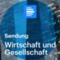 Wirtschaft und Gesellschaft Sendung - Deutschlandfunk Podcast Download