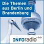 Die Themen aus Berlin und Brandenburg | Inforadio