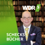 WDR 5 Schecks Bücher Podcast Download