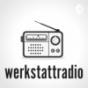 Podcast : Werkstattradio