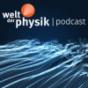 Welt der Physik - heute schon geforscht? Podcast Download