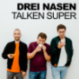 Drei Nasen talken super Podcast Download