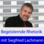 Podcast Download - Folge Siegfried Lachmann Rhetorik online hören