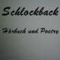 Schlockback Hörbuch und Poetry Podcast Download