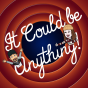 It Could Be Anything Podcast Download
