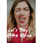Podcast : Let's Play @ the office