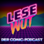 Podcast : Lesewut | Der Comic-Podcast
