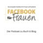 Facebook für Frauen gelesen Podcast Download