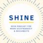 SHINE - Der Podcast, der dich und deine Marke zum Strahlen bringt! Podcast Download