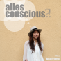 alles conscious?! Podcast Download