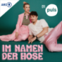 Im Namen der Hose - der Sexpodcast von PULS Podcast Download