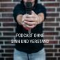 Podcast ohne Sinn und Verstand Podcast Download