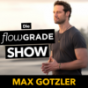 Die Flowgrade Show mit Max Gotzler Podcast Download
