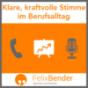 Podcast : Klare, kräftige Stimme im Berufsalltag
