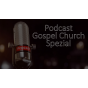 Podcast Gospel Church Köln e.V. Spezial Podcast Download