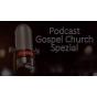 Podcast Download - Folge Folge 1 Woche 30 Gospel Church e.V. Podcast spezial online hören