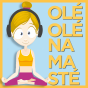 Olé Olé Namasté Podcast Download