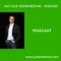 Mut zur Veränderung Podcast Download