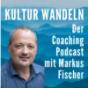 Kulturwandeln - Der kritische Coaching Podcast