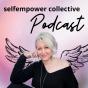 selfempowercollective Podcast. Selbstheilung - Selbstliebe - Selbstverwirklichung und das Leben deiner Träume Podcast Download