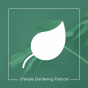 Lifestyle Gardening Podcast Download