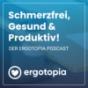 Ergotopia: Glücklich, gesund & produktiv! Podcast Download