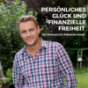 Persönliches Glück und finanzielle Freiheit mit Coach Sebastian Karpf