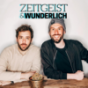 Zeitgeist & Wunderlich Podcast - Late Night im Podcast-Format Podcast Download