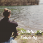 Natürlich & Lebendig Podcast Download